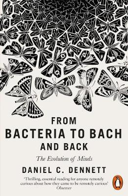 From Bacteria to Bach and Back by Daniel C Dennett image