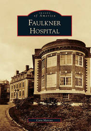 Faulkner Hospital by Cara Marcus