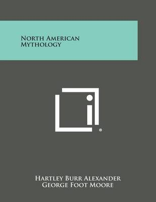 North American Mythology by Hartley Burr Alexander image
