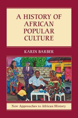 A History of African Popular Culture by Karin Barber image