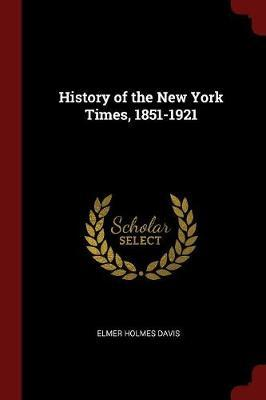History of the New York Times, 1851-1921 by Elmer Holmes Davis image