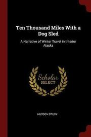 Ten Thousand Miles with a Dog Sled by Hudson Stuck image