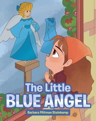 The Little Blue Angel by Barbara Pittman Steinkamp