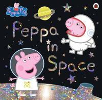 Peppa Pig: Peppa in Space by Peppa Pig