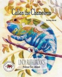 Callan the Chameleon by Linda Ruth Brooks