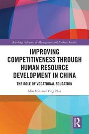 Improving Competitiveness through Human Resource Development in China by Min Min