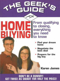The Geek's Guide to Home Buying: From Qualifying to Closing, Everything You Need to Know by Allison Ivey image