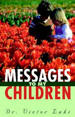 Messages to My Children by Victor Zaki image