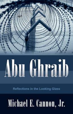 Abu Ghraib by Jr Michael Cannon