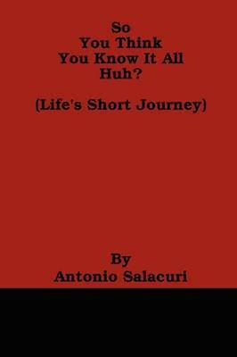 So You Think You Know It All Huh? by Antonio Salacuri