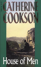 House Of Men by Catherine Cookson Charitable Trust
