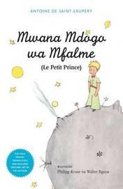 Mwana Mdogo Wa Mfalme/Le Petit Prince by Antoine De Saint Exupery