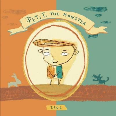 Petit, the Monster by Isol
