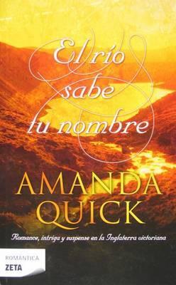 El Rio Sabe Tu Nombre by Amanda Quick image