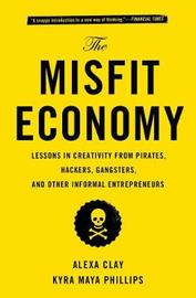 The Misfit Economy by Alexa Clay