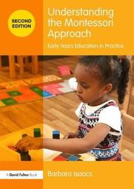 Understanding the Montessori Approach by Barbara Isaacs