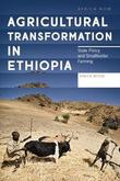 Agricultural Transformation in Ethiopia