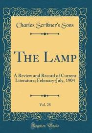 The Lamp, Vol. 28 by Charles Scribner's Sons