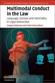 Multimodal Conduct in the Law by Gregory Matoesian