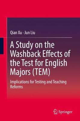 A Study on the Washback Effects of the Test for English Majors (TEM) by Qian Xu image