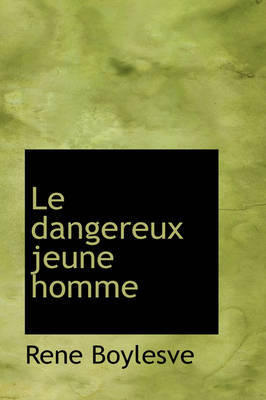 Le Dangereux Jeune Homme by Rene Boylesve image