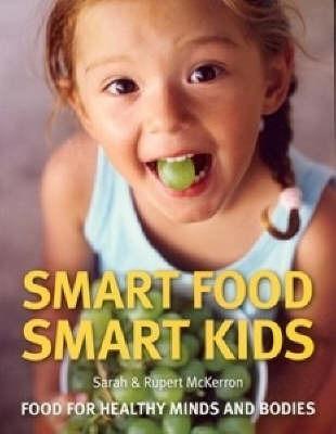 Smart Food Smart Kids by Sarah McKerron image