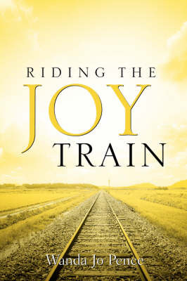 Riding the Joy Train by Wanda Jo Pence image