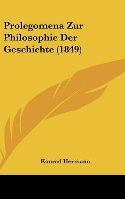 Prolegomena Zur Philosophie Der Geschichte (1849) by Konrad Hermann image