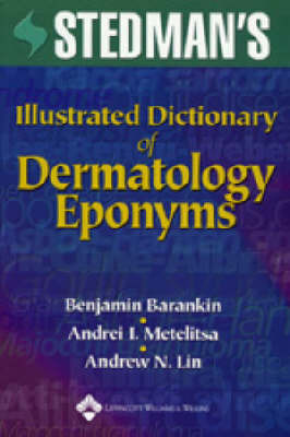 Stedman's Illustrated Dictionary of Dermatology Eponyms by Benjamin Barankin