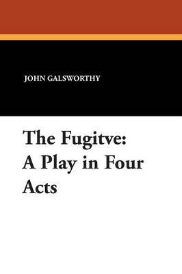 The Fugitve by John Sir Galsworthy image