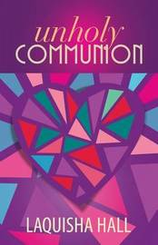 Unholy Communion by Laquisha Hall