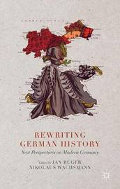 Rewriting German History by Jan Ruger