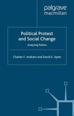 Political Protest and Social Change by Charles F Andrain