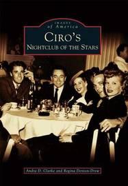 Ciro's by Andra D Clarke