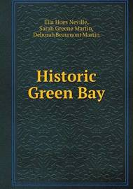 Historic Green Bay by Ella Hoes Neville