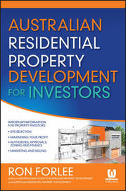 Australian Residential Property Development for Investors by Ron Forlee