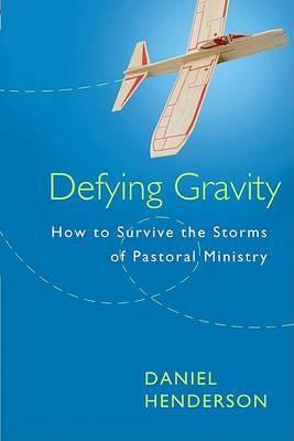Defying Gravity by Daniel Henderson