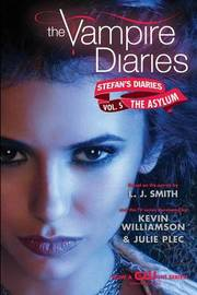 The Asylum (Vampire Diaries: Stefan's Diaries #5) (US Ed.) by L.J. Smith