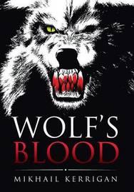 Wolf's Blood by Mikhail Kerrigan