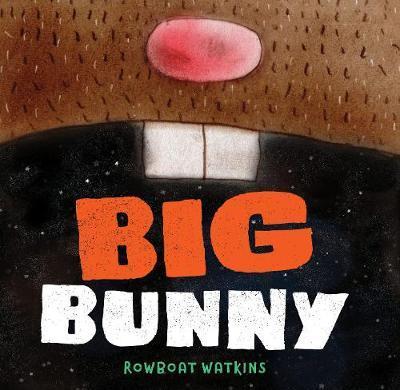 Big Bunny by Rowboat Watkins