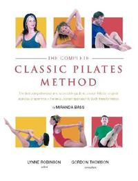 The Complete Classic Pilates Method by Miranda Bass image