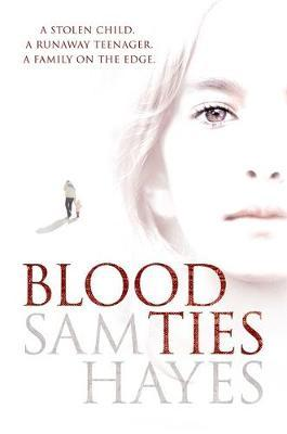 Blood Ties: A heartstopping psychological thriller with a twist you will never see coming by Sam Hayes image