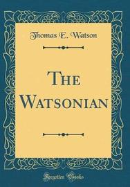 The Watsonian (Classic Reprint) by Thomas E. Watson image