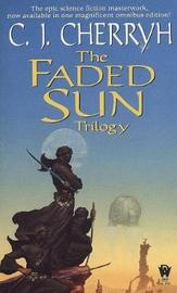 The Faded Sun Trilogy Omnibus by C.J. Cherryh
