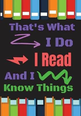 That's What I Do I Read And I Know Thing by Lola Yayo