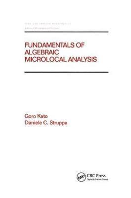 Fundamentals of Algebraic Microlocal Analysis by Goro Kato image
