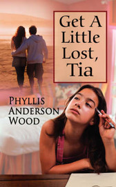 Get a Little Lost, Tia (Revised 2007 Edition) by Phyllis Anderson Wood image