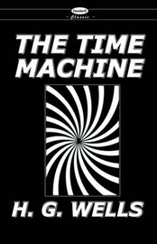 The War of the Worlds and the Time Machine by H.G.Wells