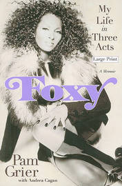 Foxy: My Life in Three Acts by Pam Grier image