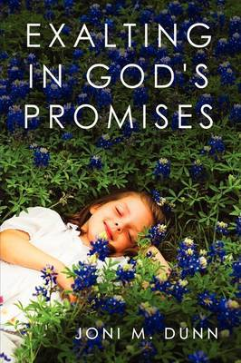 Exalting in God's Promises by Joni M. Dunn